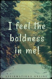 Positive affirmation from Affirmations.online - I feel the boldness in me!