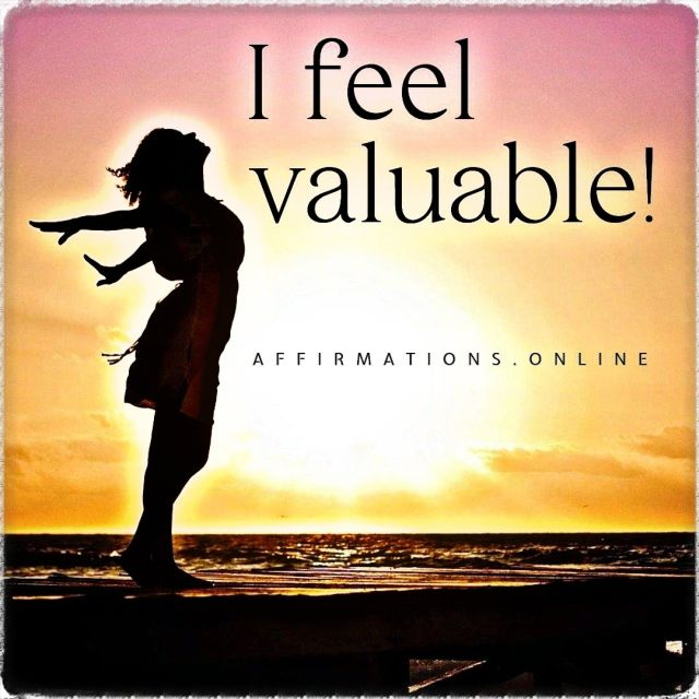 Positive affirmation from Affirmations.online - I feel valuable!