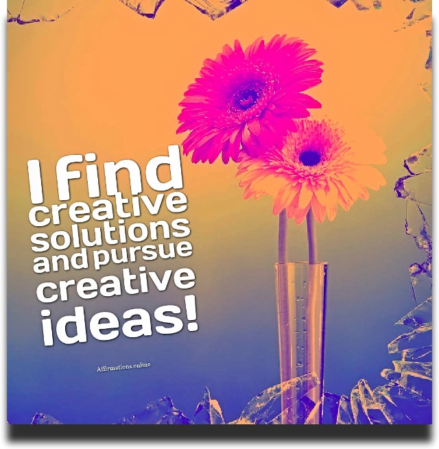 Image affirmation from Affirmations.online - I find creative solutions and pursue creative ideas!