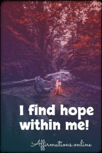 Positive affirmation from Affirmations.online - I find hope within me!
