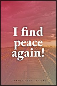 Positive affirmation from Affirmations.online - I find peace again!