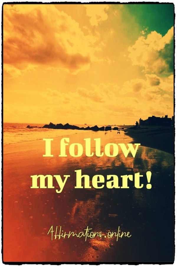 Positive affirmation from Affirmations.online - I follow my heart!