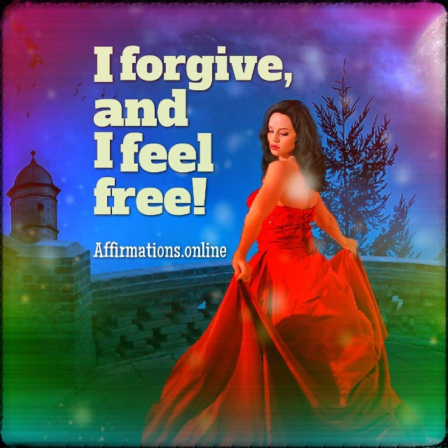 Positive affirmation from Affirmations.online - I forgive, and I feel free!