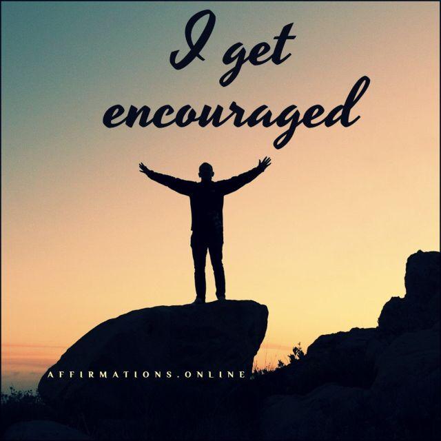 Positive affirmation from Affirmations.online - I get encouraged!
