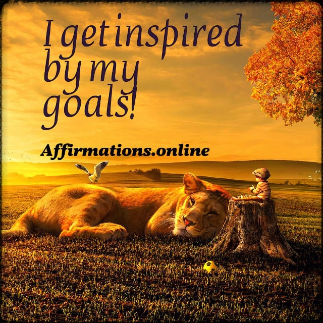 Positive affirmation from Affirmations.online - I get inspired by my goals!