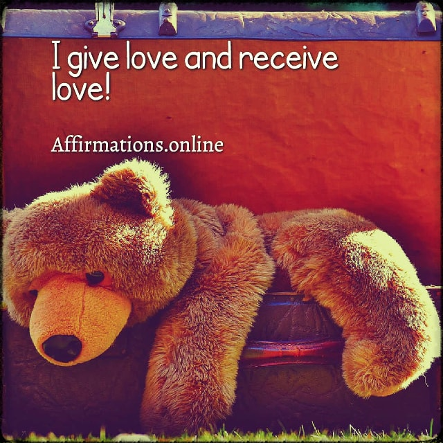 Positive affirmation from Affirmations.online - I give love and receive love!