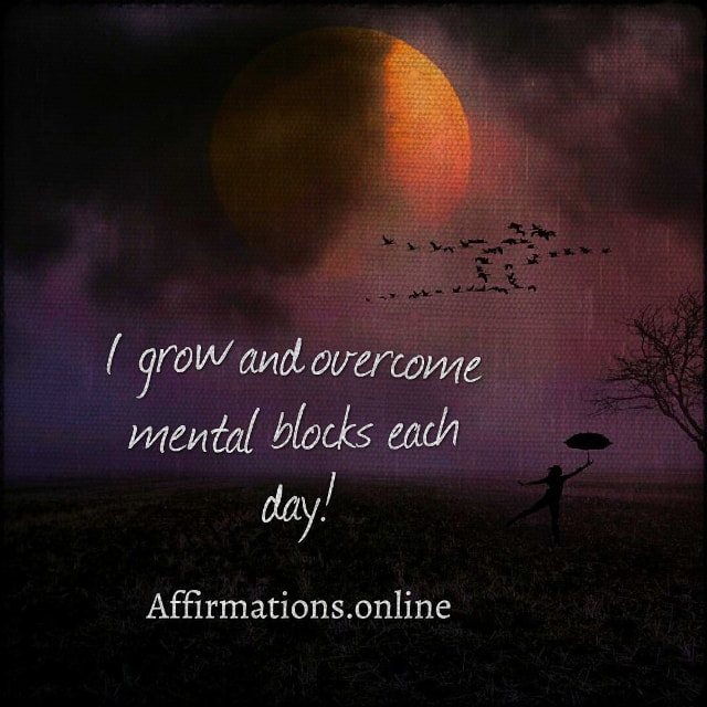 Positive affirmation from Affirmations.online - I grow and overcome mental blocks each day!