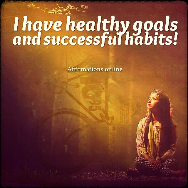 Positive affirmation from Affirmations.online - I have healthy goals and successful habits!