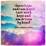 My hope guides me, and it gives me strength and power!