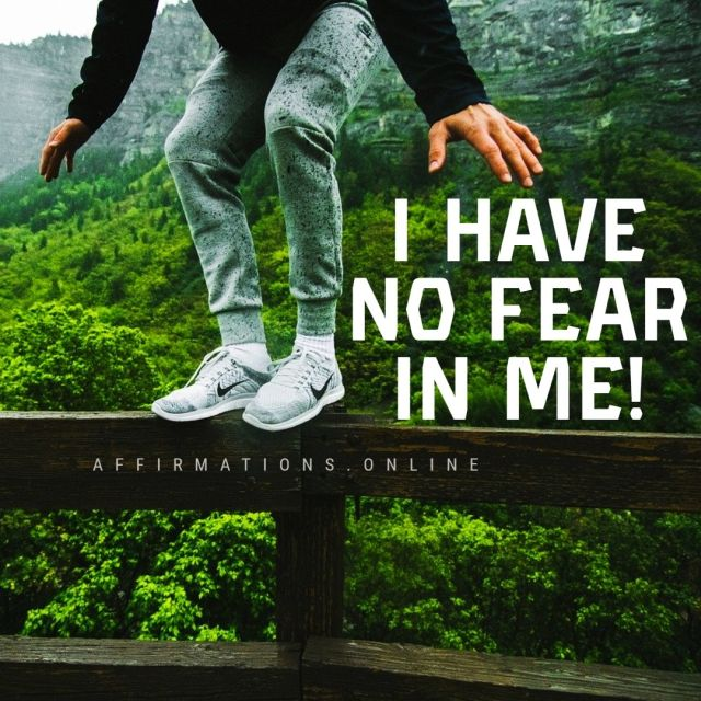 Positive affirmation from Affirmations.online - I have no fear in me!