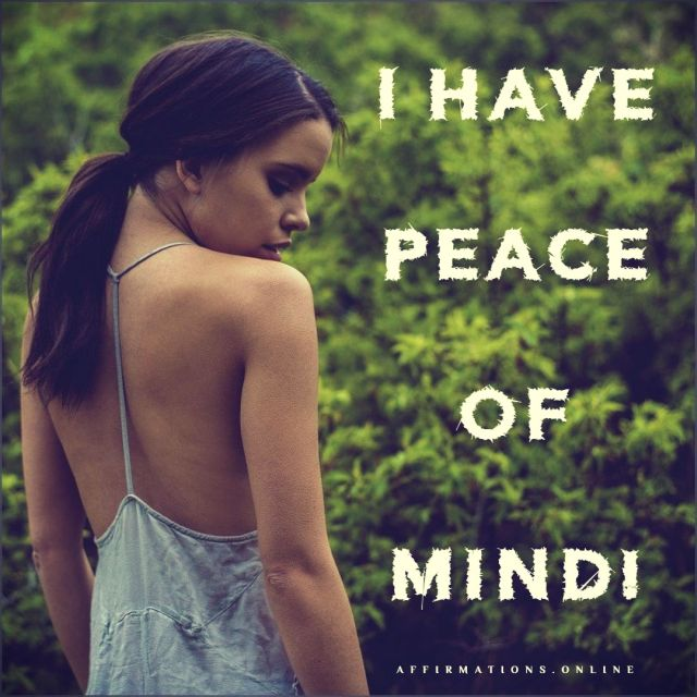 Positive affirmation from Affirmations.online - I have peace of mind!