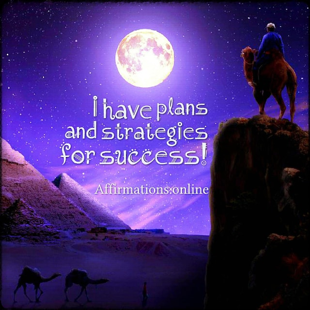 Positive affirmation from Affirmations.online - I have plans and strategies for success!