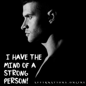 Positive Affirmation from Affirmations.online - I have the mind of a strong person!