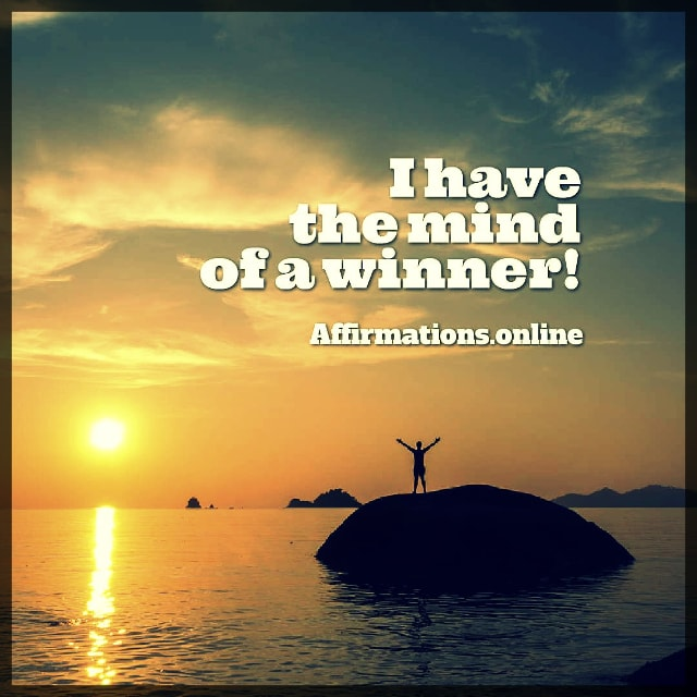 Positive affirmation from Affirmations.online - I have the mind of a winner!