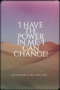 Positive affirmation from Affirmations.online - I have the power in me: I can change!