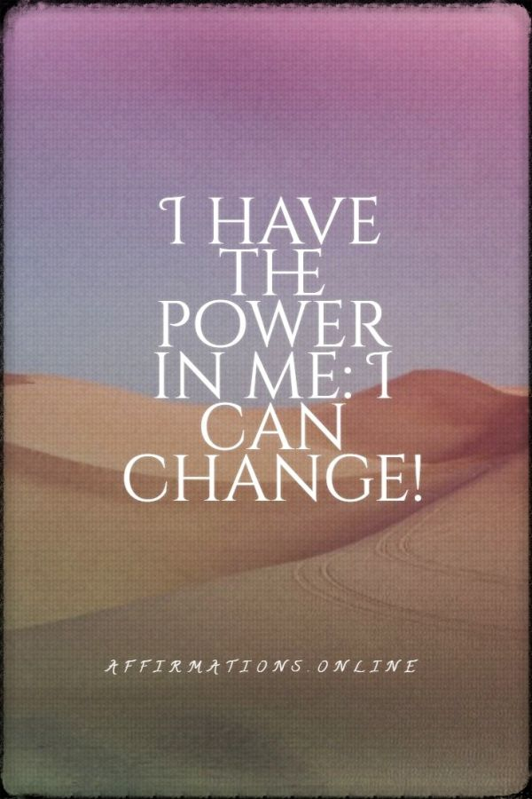 I have the power in me: I can change!