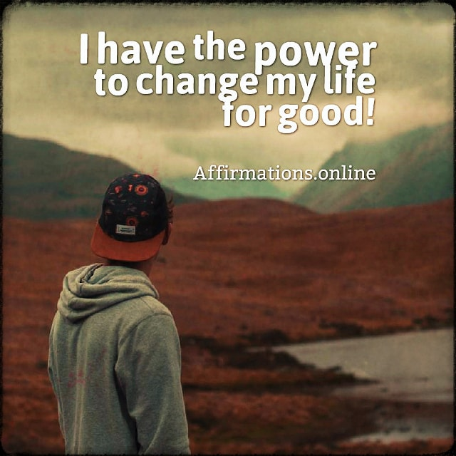 Positive affirmation from Affirmations.online - I have the power to change my life for good!