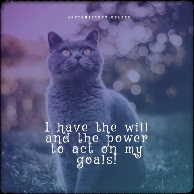 Positive affirmation from Affirmations.online - I have the will and the power to act on my goals!