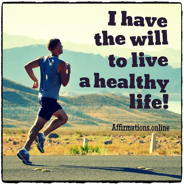 Positive affirmation from Affirmations.online - I have the will to live a healthy life!