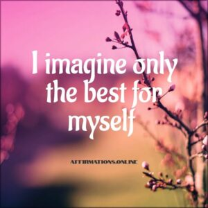 Positive Affirmation from Affirmations.online - I imagine only the best for myself