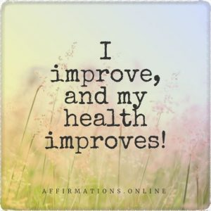 Positive affirmation from Affirmations.online - I improve, and my health improves!