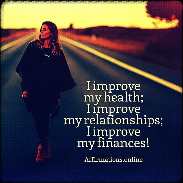 Positive affirmation from Affirmations.online - I improve my health; I improve my relationships; I improve my finances!