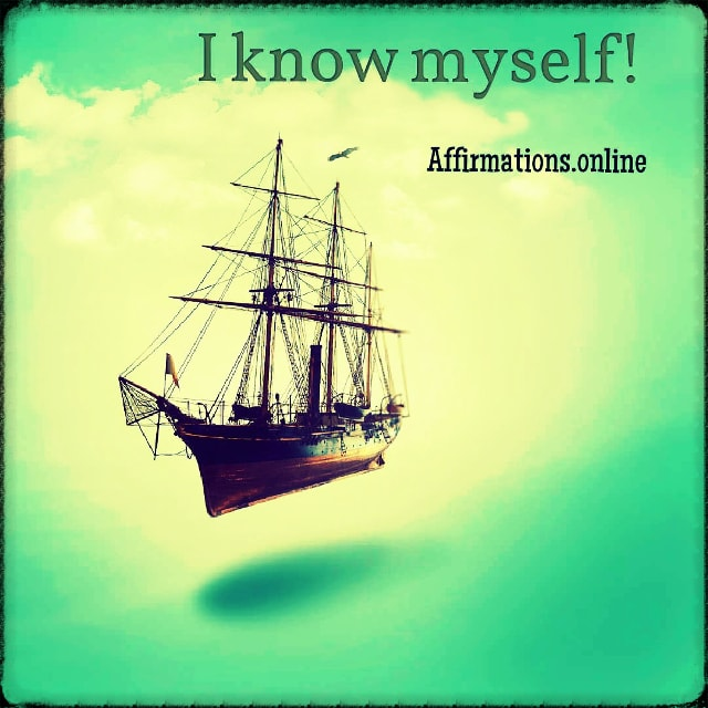 Positive affirmation from Affirmations.online - I know myself!