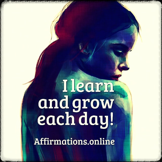 Positive affirmation from Affirmations.online - I learn and grow each day!