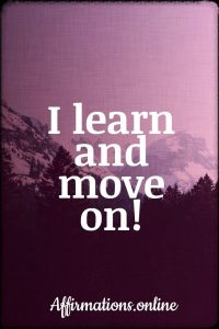 I learn and move on!