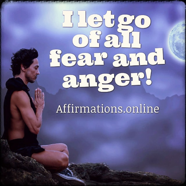 Positive affirmation from Affirmations.online - I let go of all fear and anger!