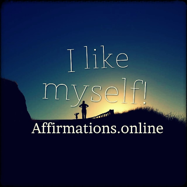 Positive affirmation from Affirmations.online - I like myself!