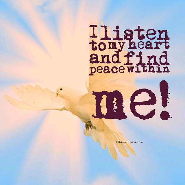 Image affirmation from Affirmations.online - I listen to my heart and find peace within me!