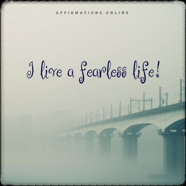 Positive affirmation from Affirmations.online - I live a fearless life!