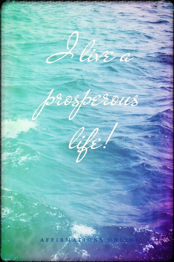Positive affirmation from Affirmations.online - I live a prosperous life!