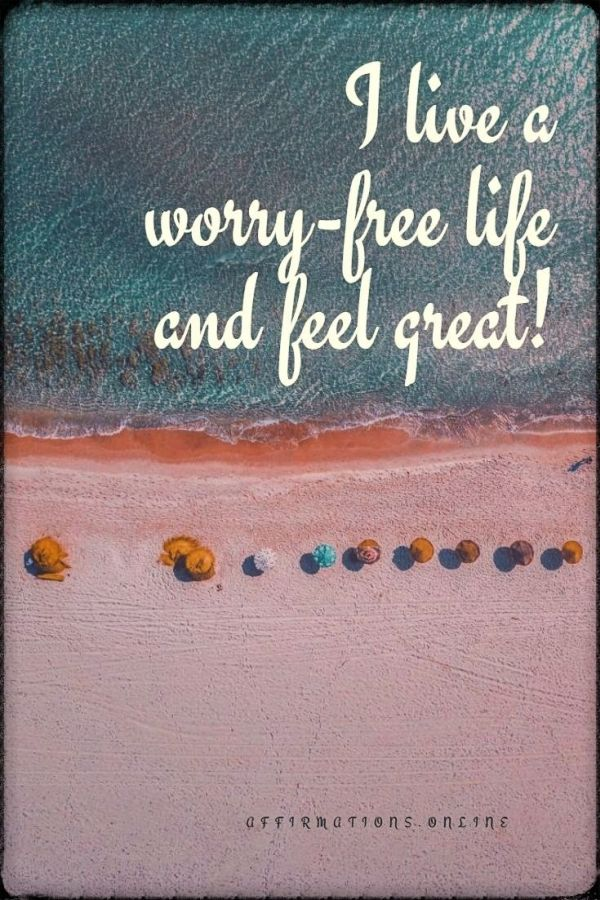 Positive affirmation from Affirmations.online - I live a worry-free life and feel great!