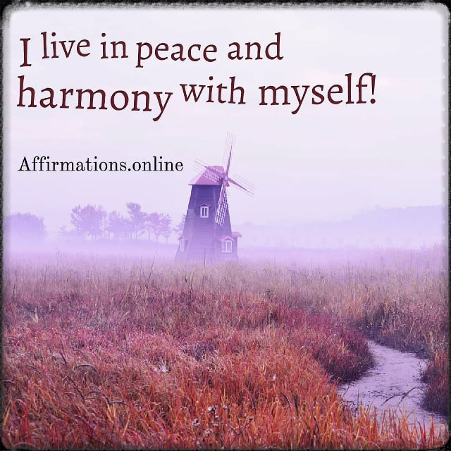Positive affirmation from Affirmations.online - I live in peace and harmony with myself!