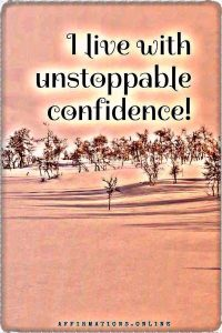 Positive affirmation from Affirmations.online - I live with unstoppable confidence!