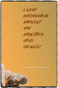 Positive affirmation from Affirmations.online - I love improving myself, my abilities and skills!