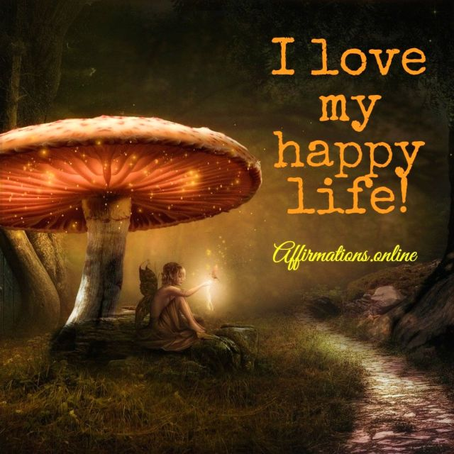 I love my happy life!