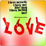 Daily, I love and appreciate myself!