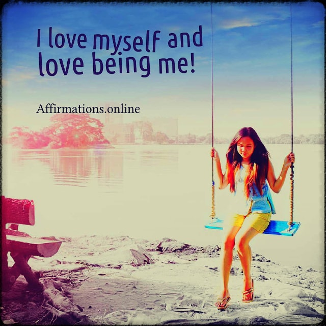 Positive affirmation from Affirmations.online - I love myself and love being me!