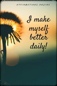 Positive affirmation from Affirmations.online - I make myself better daily!