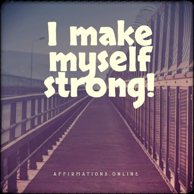 Positive affirmation from Affirmations.online - I make myself strong!