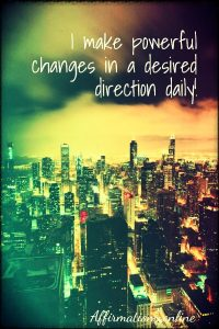 Positive affirmation from Affirmations.online - I make powerful changes in a desired direction daily!