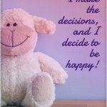 I am always happy and joyful!