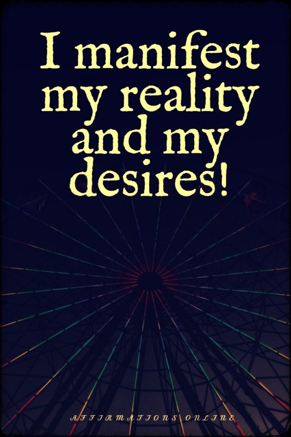 Positive affirmation from Affirmations.online - I manifest my reality and my desires!