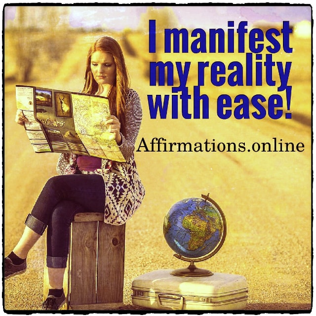 Positive affirmation from Affirmations.online - I manifest my reality with ease!