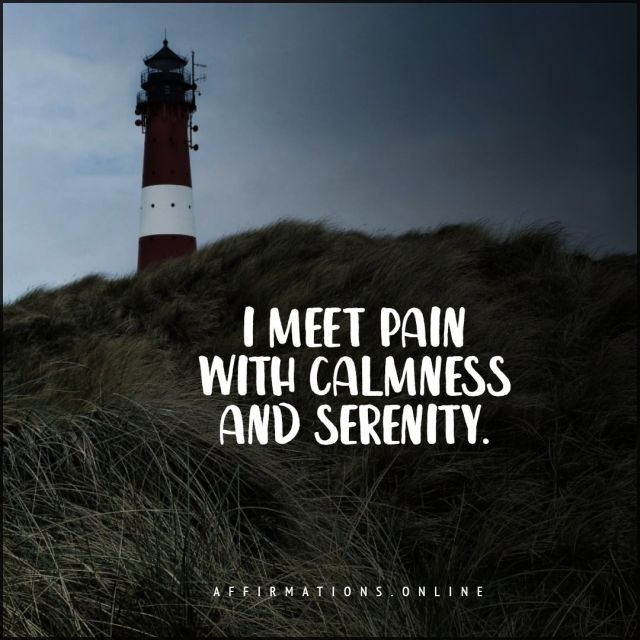 Positive Affirmation from Affirmations.online - I meet pain with calmness and serenity.