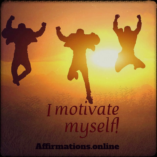 Positive affirmation from Affirmations.online - I motivate myself!