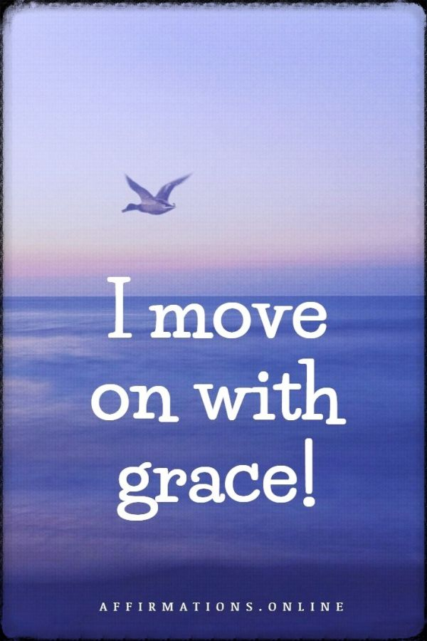 Positive affirmation from Affirmations.online - I move on with grace!